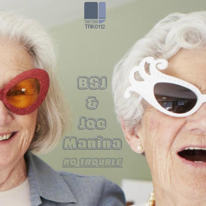 BSJ & JOE MANINA - No Trouble
