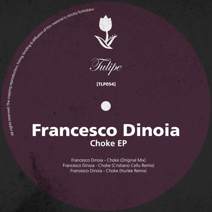 FRANCESCO DINOIA - Choke EP