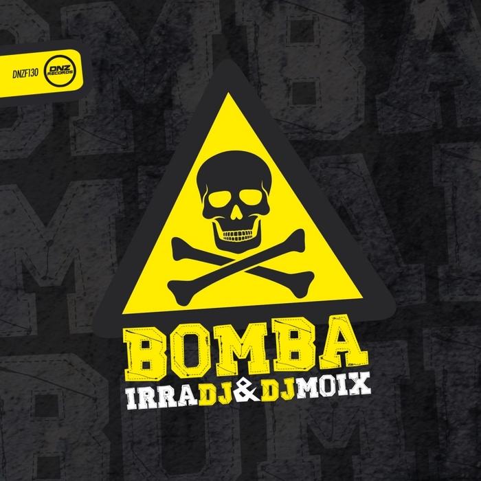 IRRA DJ & DJ MOIX - Bomba