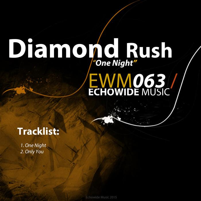 DIAMOND RUSH - One Night