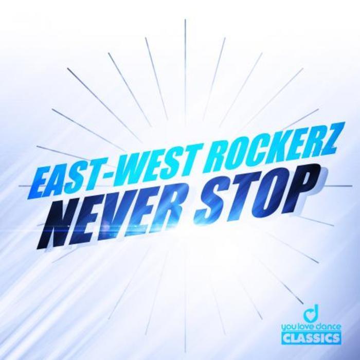 EAST WEST ROCKERZ - Never Stop