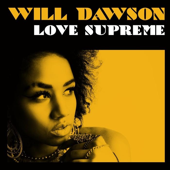 WILL DAWSON - Love Supreme