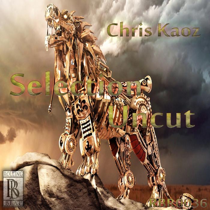 CHRIS KAOZ - Selection Uncut