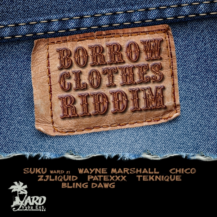 VARIOUS - Borrow Clothes Riddim