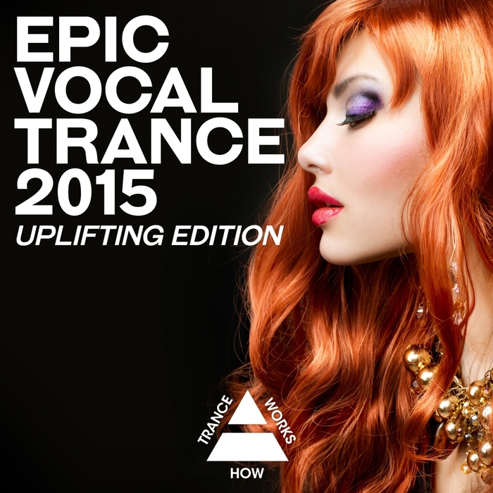 VARIOUS - Epic Vocal Trance 2015 Uplifting Edition