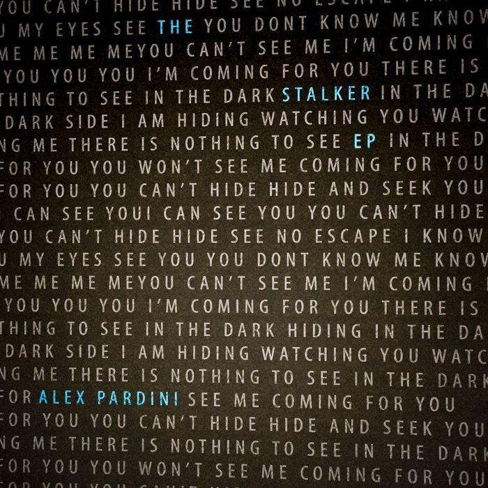 ALEX PARDINI - The Stalker EP