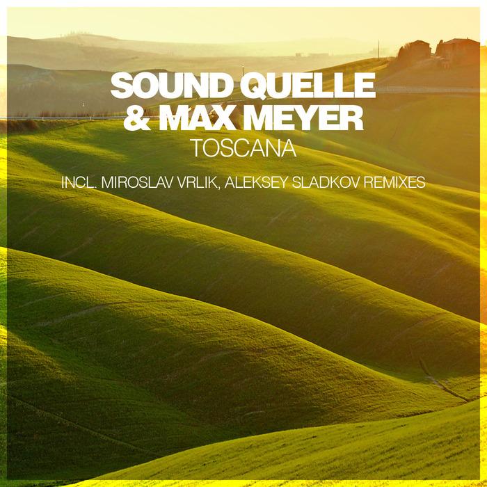 SOUND QUELLE & MAX MEYER - Toscana
