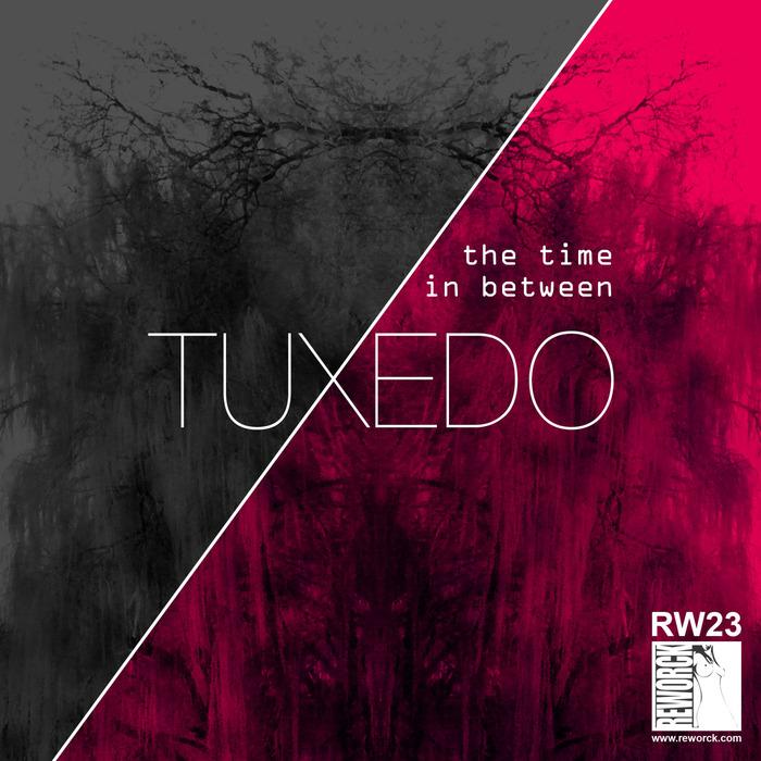 TUXEDO - The Time In Between