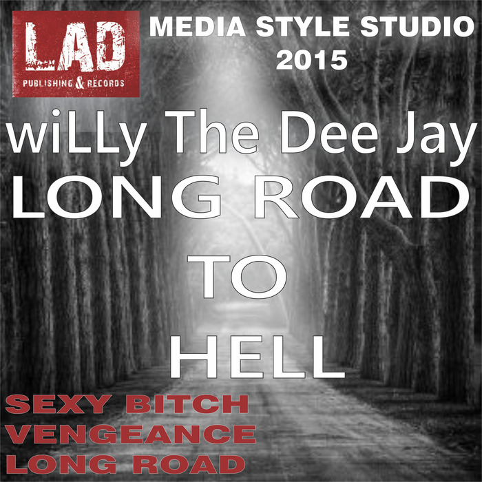 WILLY THE DEE JAY - Long Road To Hell
