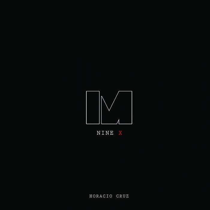 HORACIO CRUZ - Nine X