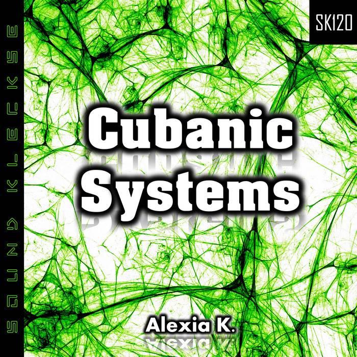 ALEXIA K - Cubanic Systems
