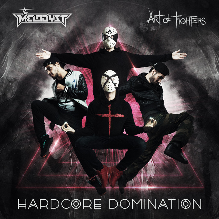 THE MELODYST & ART OF FIGHTERS - Hardcore Domination