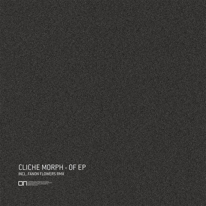 CLICHE MORPH - Of EP
