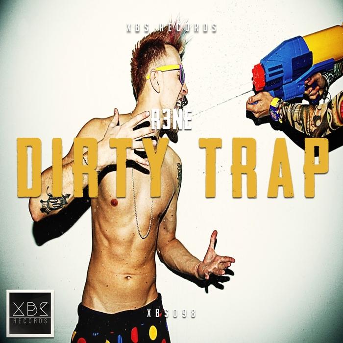 R3NE - Dirty Trap
