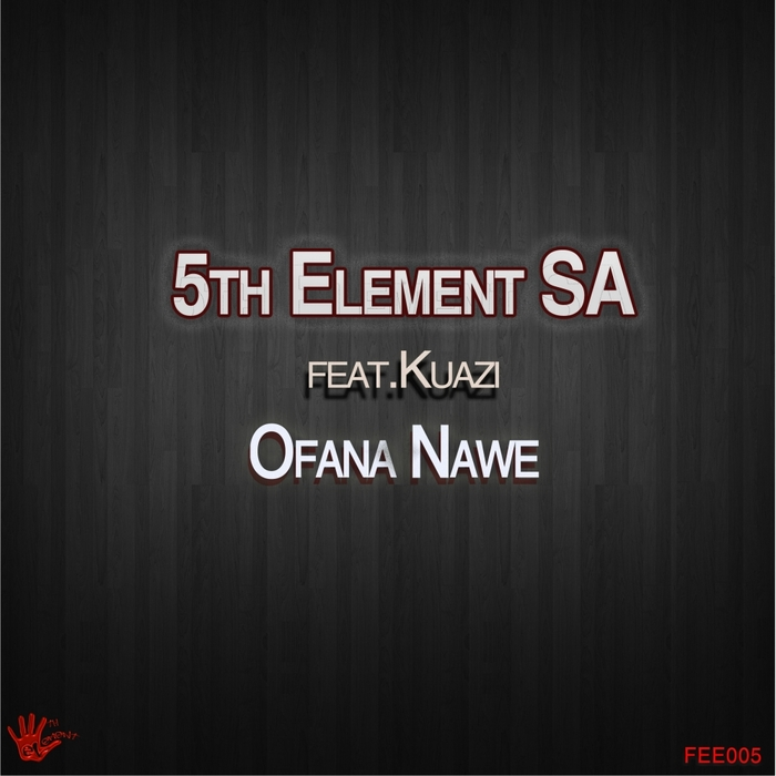 5TH ELEMENT SA feat KUAZI - Ofana Nawe (main mix)