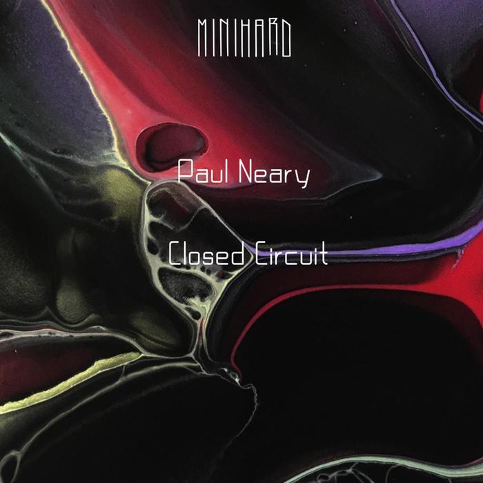 PAUL NEARY - Closed Circuit