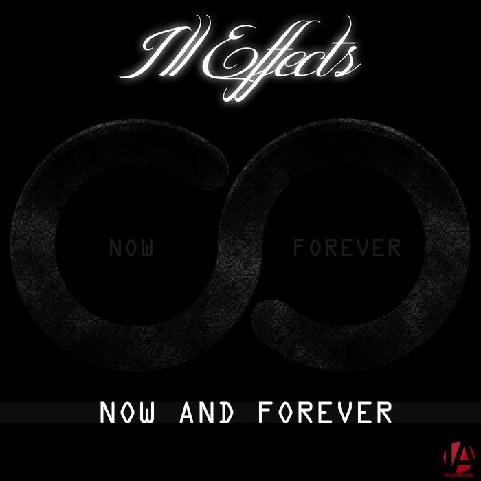 ILL EFFECTS - Now & Forever