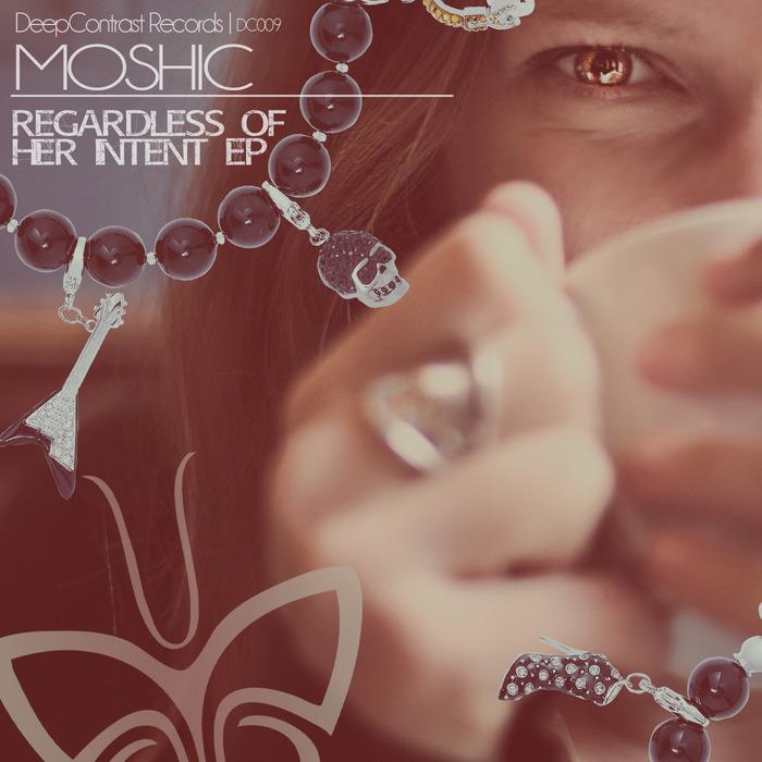 MOSHIC - Regardless Of Her Intent EP