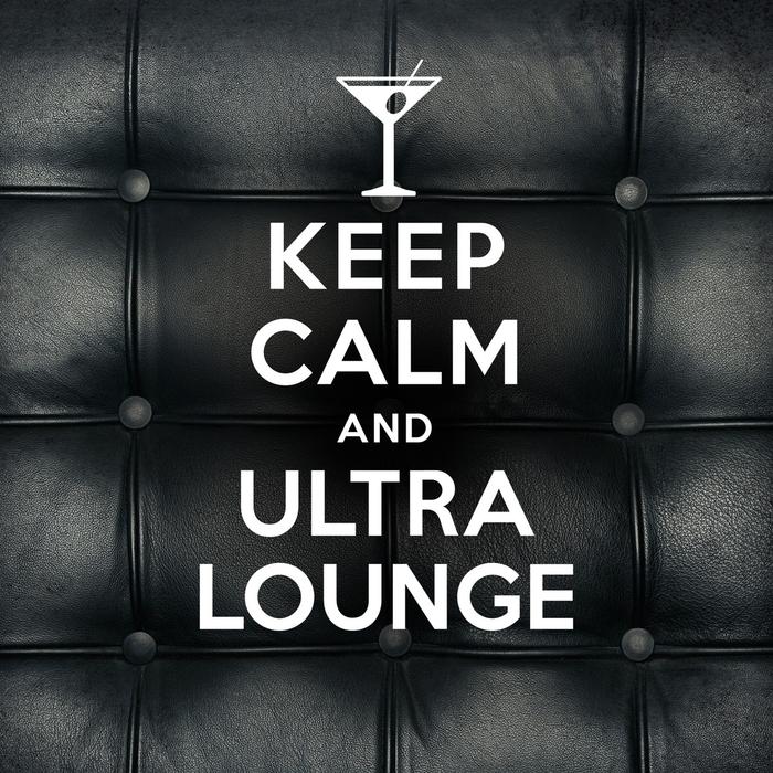 VARIOUS - Keep Calm & Ultra Lounge
