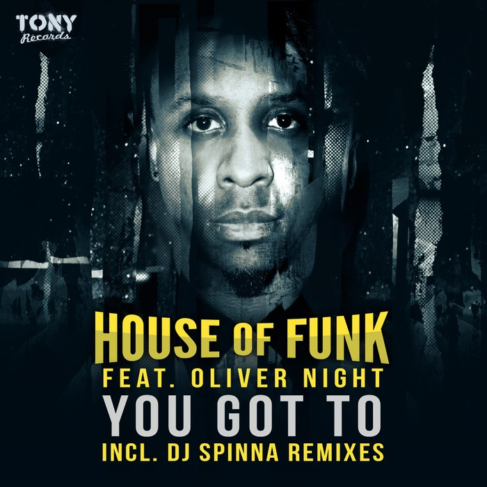 HOUSE OF FUNK feat OLIVER NIGHT - You Got To
