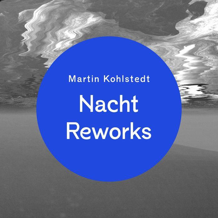 MARTIN KOHLSTEDT - Nacht Reworks