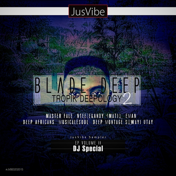 VARIOUS - Blade Deep Presents Tropik Deepology EP 2