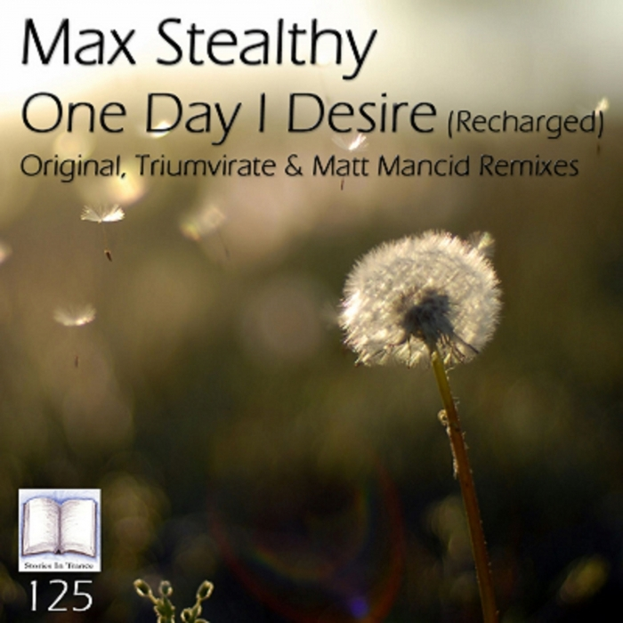MAX STEALTHY - One Day I Desire/Recharged