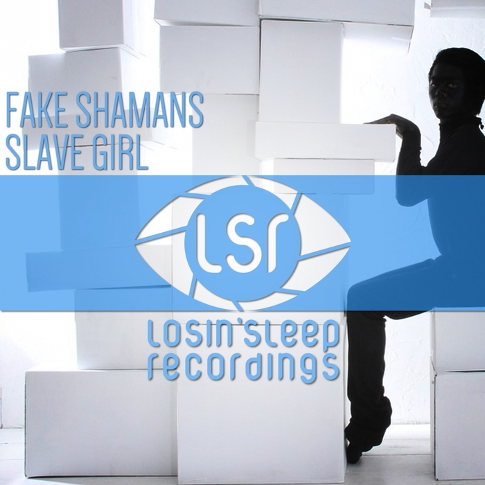 FAKE SHAMANS - Slave Girl