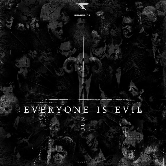 UUN - Everyone Is Evil