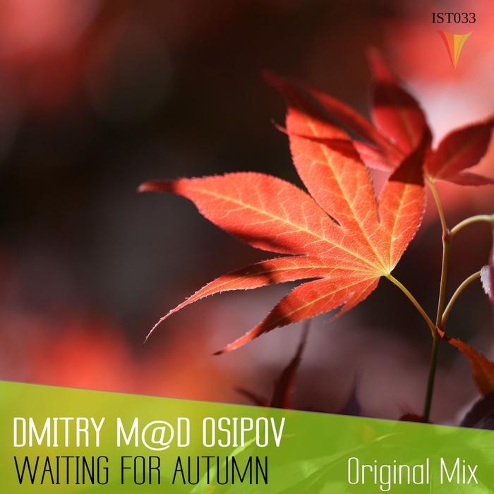DMITRY M@D OSIPOV - Waiting For Autumn