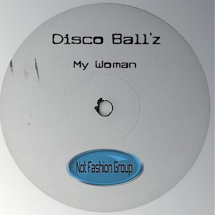 DISCO BALL'Z - My Woman