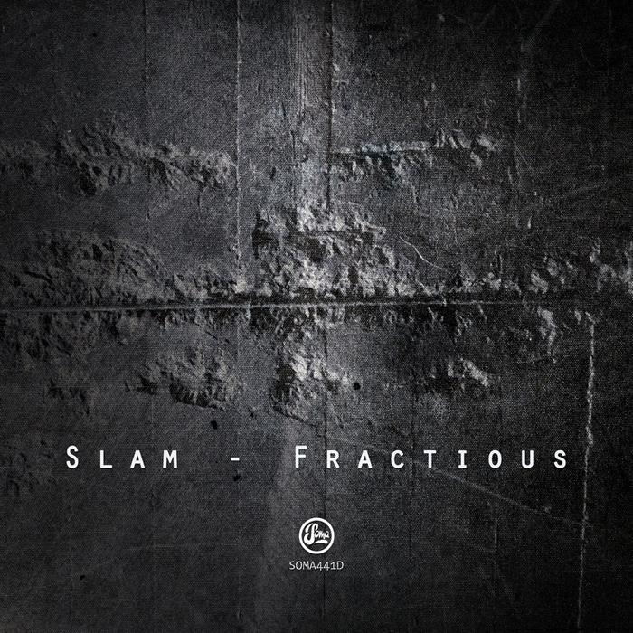 SLAM - Fractious