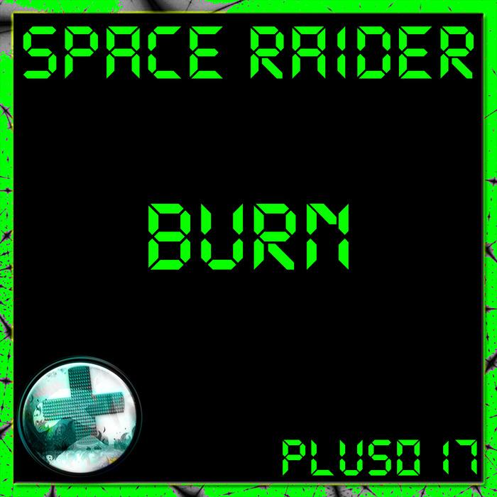 SPACE RAIDER - Burn