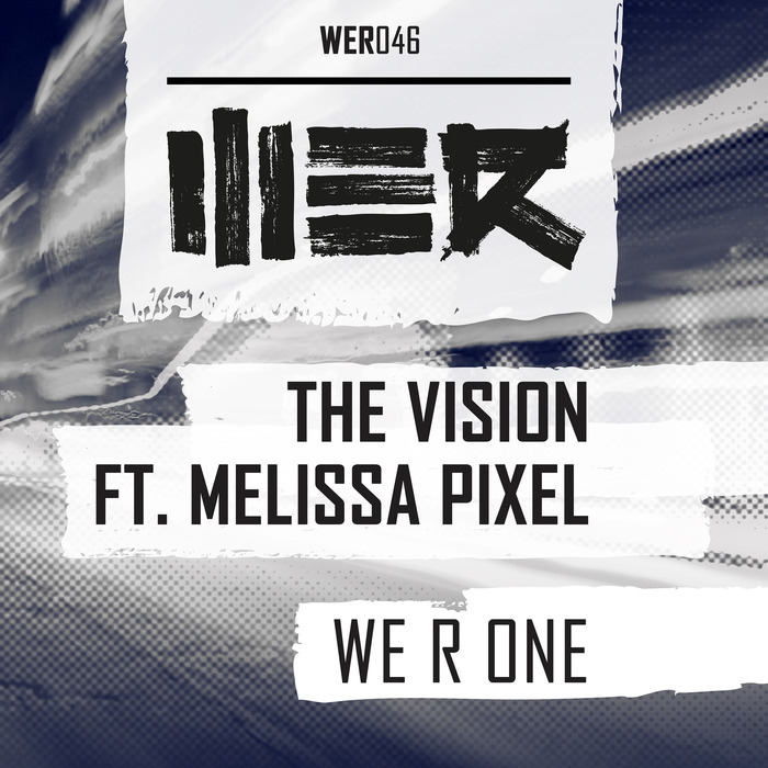 THE VISION feat MELISSA PIXEL - WE R ONE