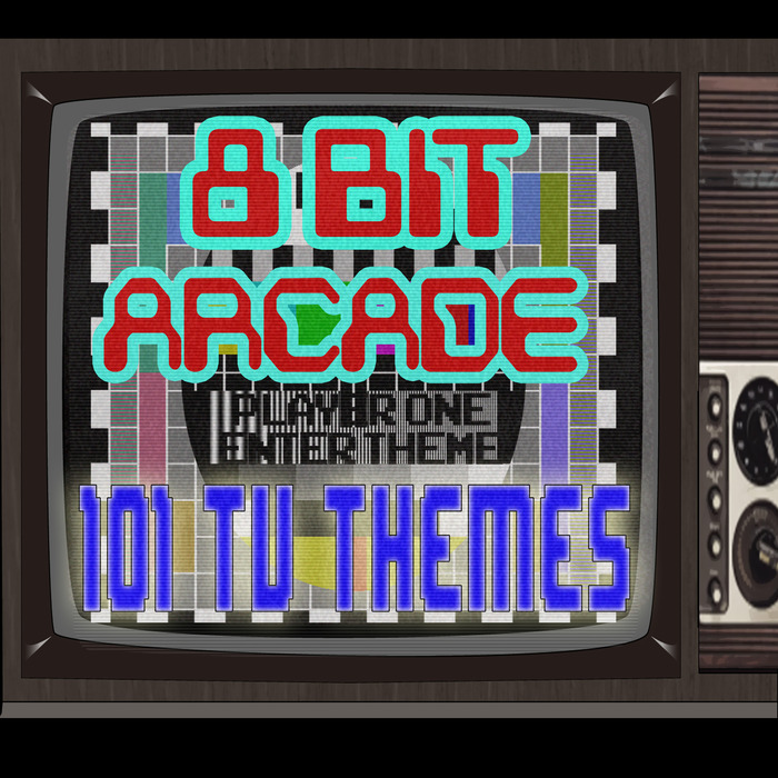 8 BIT ARCADE - 101 TV Themes