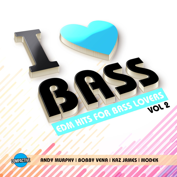 VARIOUS - I Love Bass Vol 2 EDM Hits For Bass Lovers