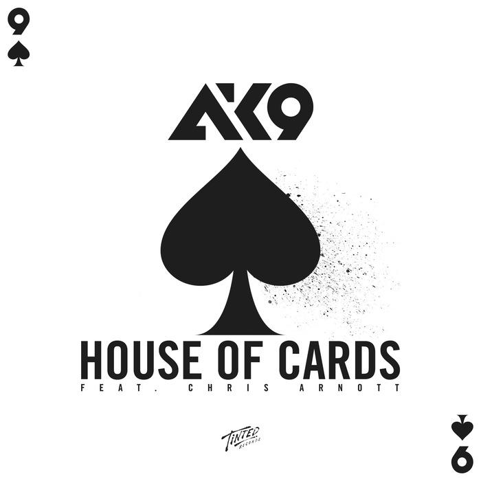 AK9 - House Of Cards