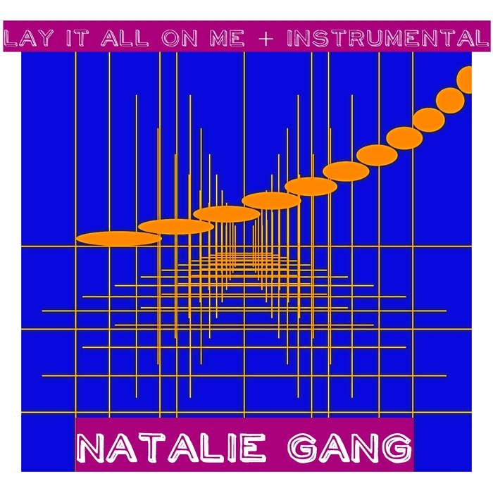 NATALIE GANG - Lay It All On Me - Instrumental (Dance Remix)