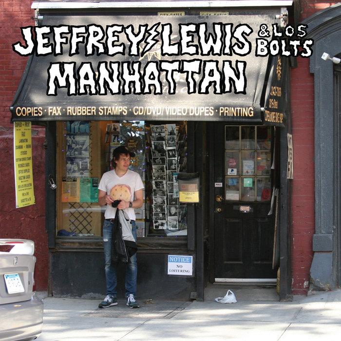 JEFFREY LEWIS & LOS BOLTS - Manhattan