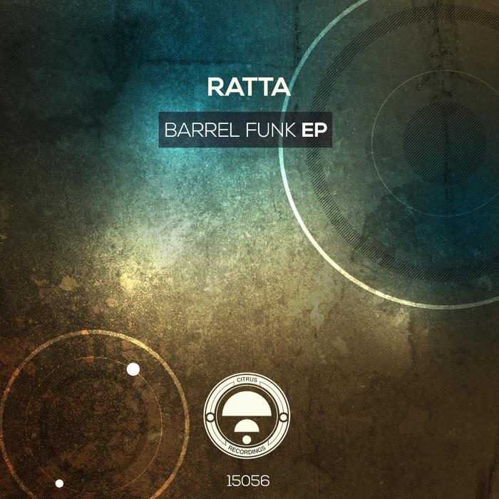 RATTA - Barrel Funk EP