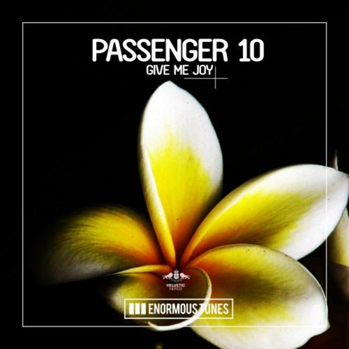 PASSENGER 10 - Give Me Joy