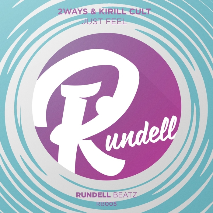 2WAYS & KIRILL CULT - Just Feel