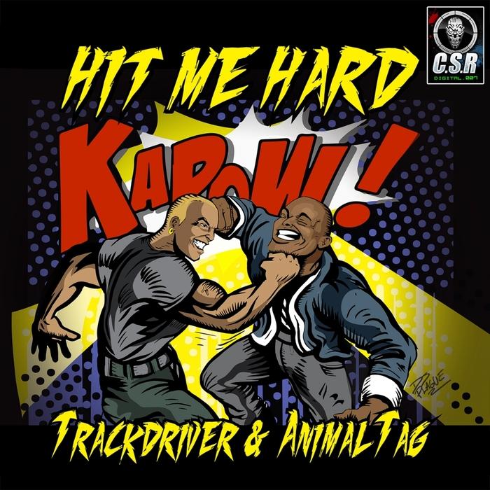 TRACKDRIVER & ANIMAL TAG - Hit Me Hard