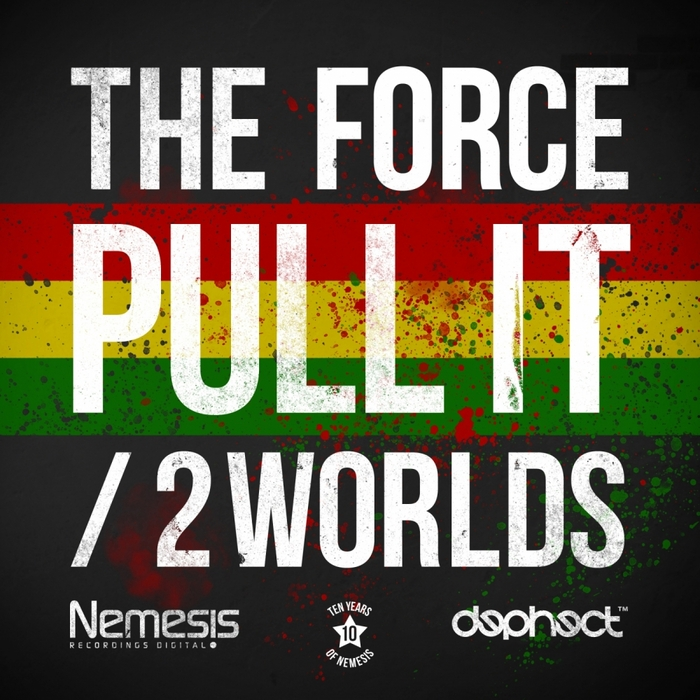 THE FORCE - Pull It/2 Worlds