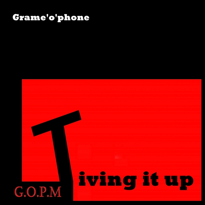 GRAME'O'PHONE - Giving It Up