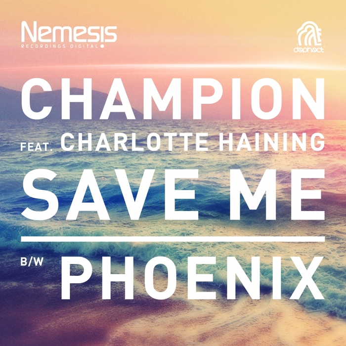 CHAMPION - Save Me/Phoenix