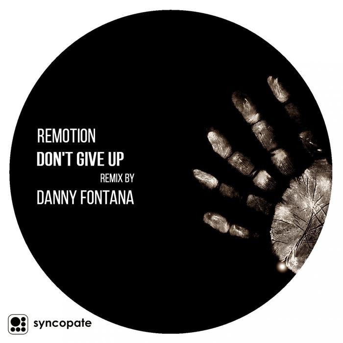 REMOTION - Don't Give Up