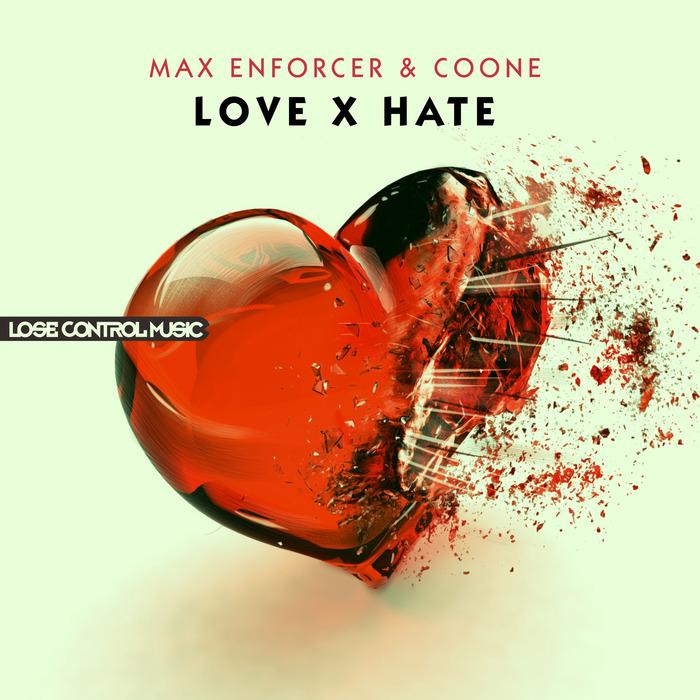 MAX ENFORCER & COONE - LOVE X HATE