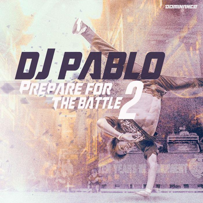 DJ PABLO - Prepare For The Battle Vol 2