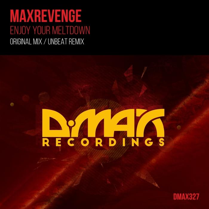 MAXREVENGE - Enjoy Your Meltdown